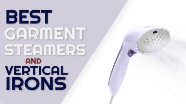 Best Garment Steamers/Vertical Irons